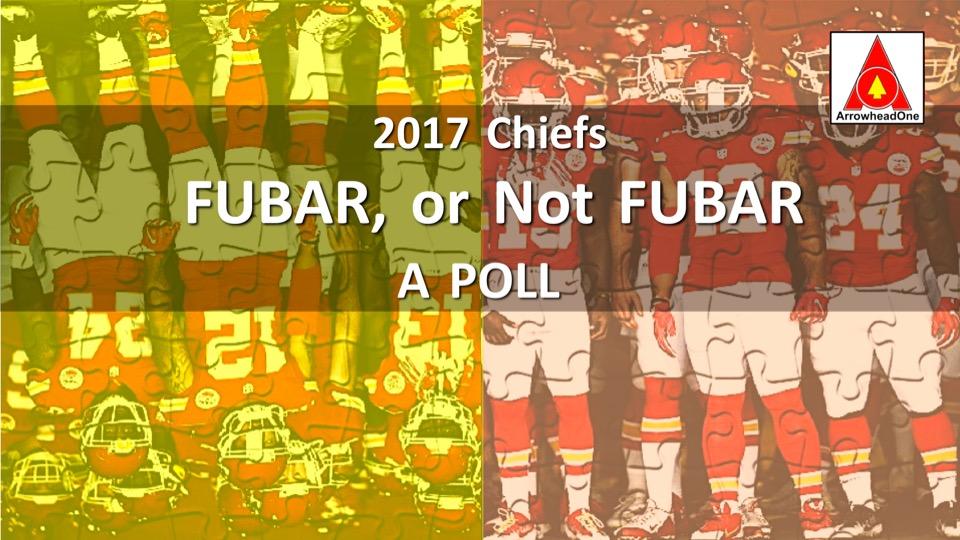 2017 Chiefs: FUBAR, Not FUBAR